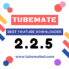 Tubemate 2.2.5 Free Download | TubeMate 2.2.5 Download For Android