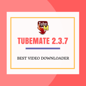 TubeMate YouTube Downloader 2.3.7 | TubeMate Free Download 2017 (Latest&Safe)