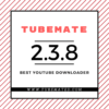 Download TubeMate APK 2.3.8 | TubeMate Latest Version [April,2017]