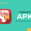 TubeMate 3.1 For Android – Latest Version [Updated]