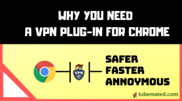 why you need a vpn plug-in for chrome