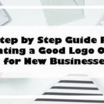 Step by Step Guide For Creating a Good Logo Online for New Businesses
