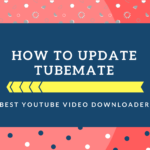 how to update tubemate